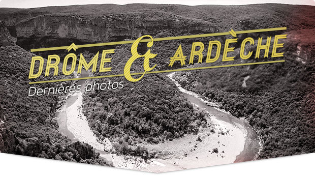 Mes dernières photos : Drôme et Ardèche
