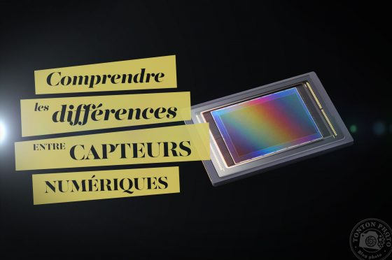 Comprendre les différences de capteurs numériques en photographie © Tonton Photo