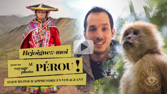 Voyage-photo avec les lecteurs de Tonton Photo : partons ensemble au Pérou !