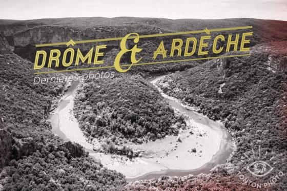 Mes dernières photos : Drôme & Ardèche, France © Tonton Photo