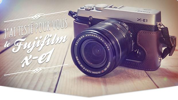 Test utilisateur du Fujifilm x-e1 et du Fujinon 18-55mm - Tonton Photo