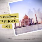 Coulisses d'une photo #01 : Le Taj Mahal, à Agra, en Inde © Clément Racineux / Tonton Photo
